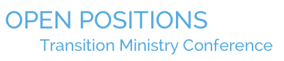 Transition Ministry Conference Open Positions logo